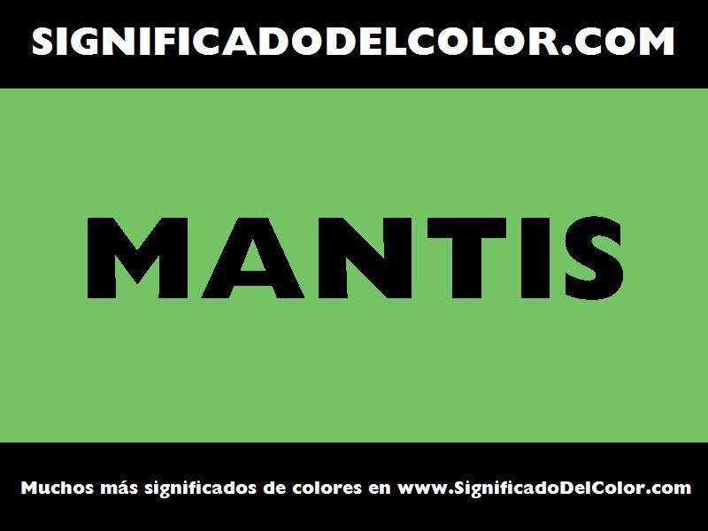 ¿Cual es el color Mantis?