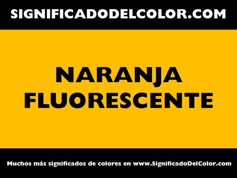 ¿Cual es el color Naranja fluorescente?