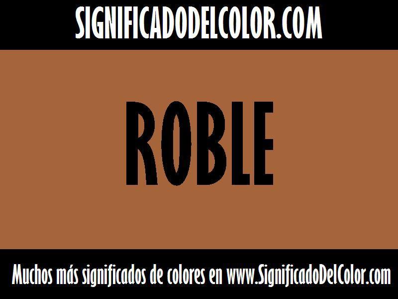 ¿Cual es el color Roble?