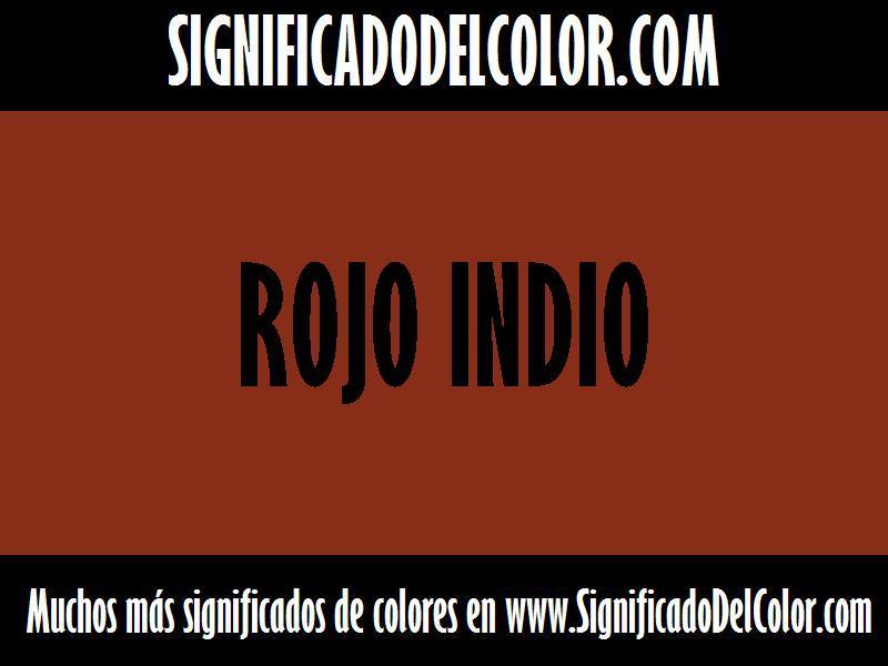 ¿Cual es el color Rojo indio?