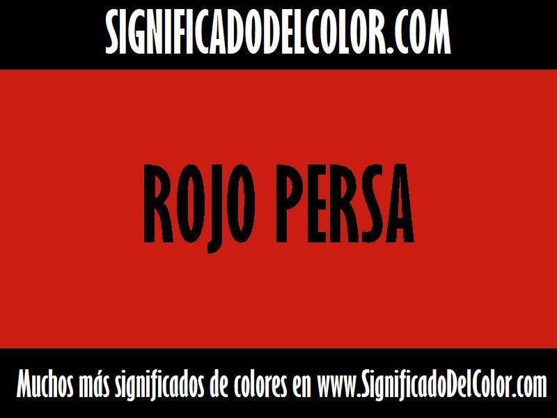 ¿Cual es el color Rojo persa?