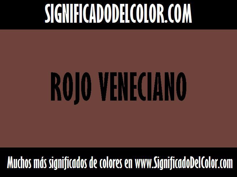 ¿Cual es el color Rojo veneciano?