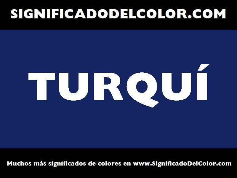 ¿Cual es el color Turquí?