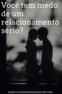 Você tem medo de um relacionamento sério?