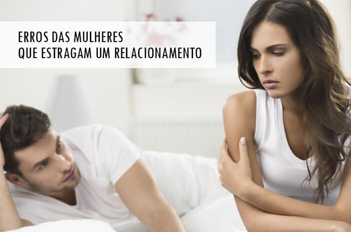 9 Erros Que As Mulheres Cometem Quando Começam Um Relacionamento