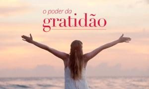 A ciência explica: Como a gratidão pode mudar sua vida