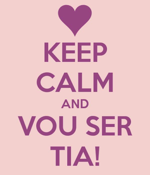 foto escrita keep calm and vou ser tia!