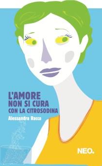 Copertina - L_amore non si cura con la citrosodina - Alessandra Racca - Neo Edizioni
