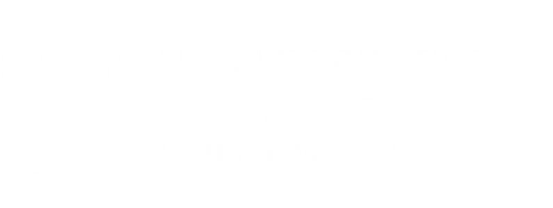 Providing Affordable eSignature Solutions for Your industry