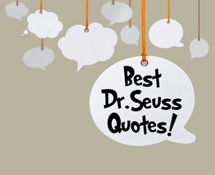 30 Seussisms to Inspire You dr seuss quotes