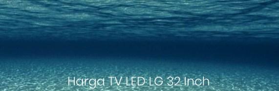 Ini Daftar Tipe Harga TV LED LG 32 Inch