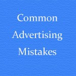 3 Common Advertising Mistakes