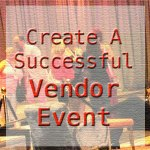 Create A Successful Vendor Event
