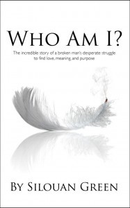 Who Am I? an incredible journey by Silouan Green