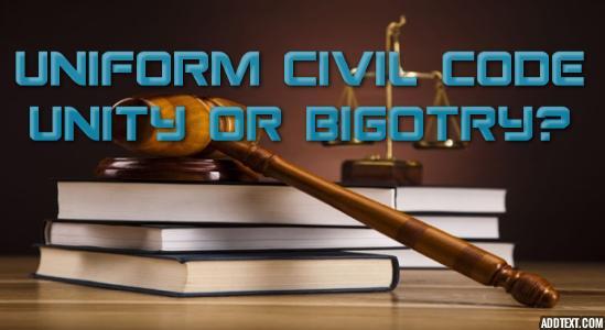 Uniform Civil Code to Promote Unity or Bigotry