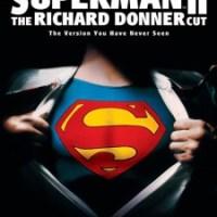 Superman II: The Richard Donner Cut (1980/2006)