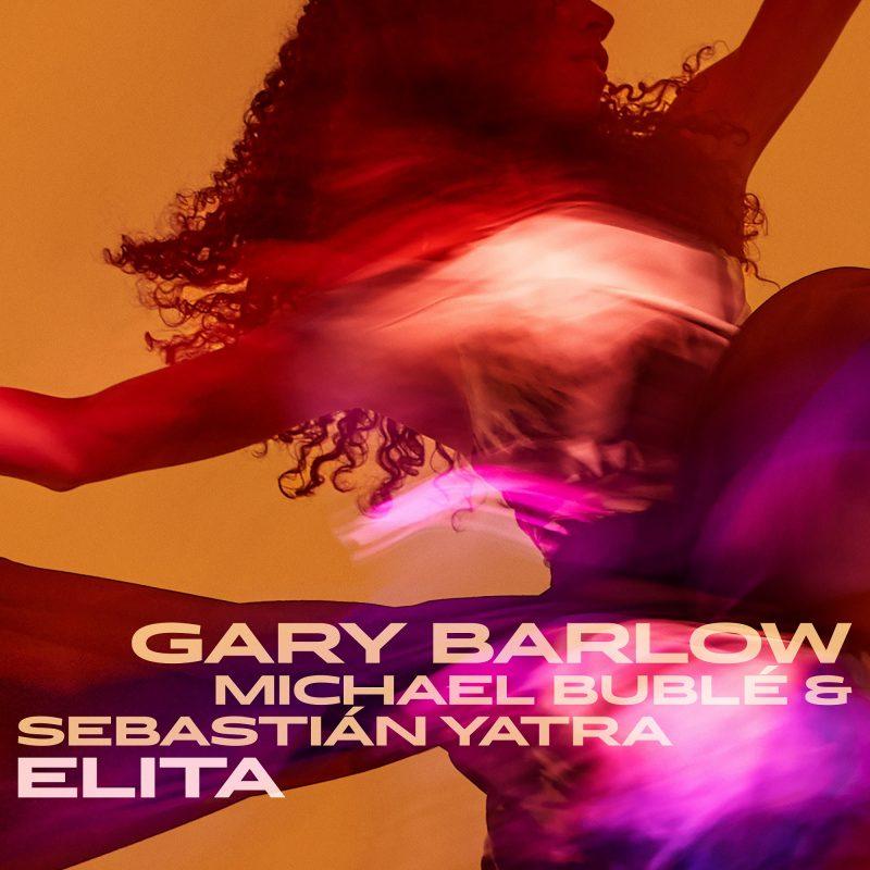 "Gary Barlow Michael Bublé Sebastián Yatra ""ELITA"""