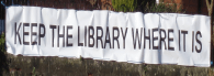 Banner showing Keep the Library Where it is.