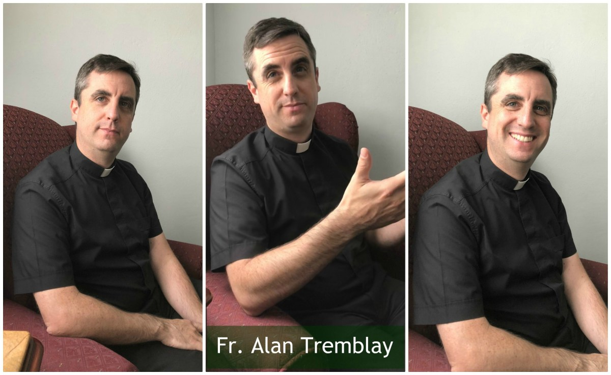 Have you ever thought of being a priest? An interview with Fr. Alan Tremblay