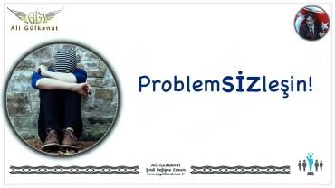 ProblemSİZleşin