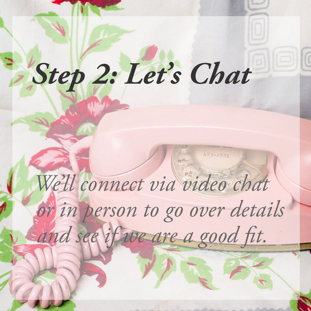 pink telephone_sq_let's chat step 2 we'll connect via video chat or in person to go over the details adn see if we are a fit