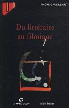 André Gaudreault - Du littéraire au filmique ([1988] 1999)
