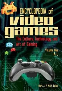 Encyclopedia of Video Games de Mark J.P. Wolf