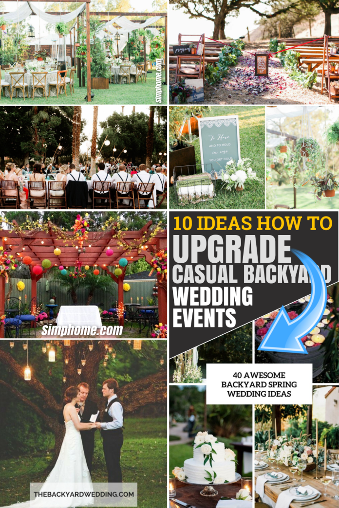 10 Ideas How to Upgrade Casual Backyard Wedding Events via SIMPHOME.COM Featured Pinterest Image