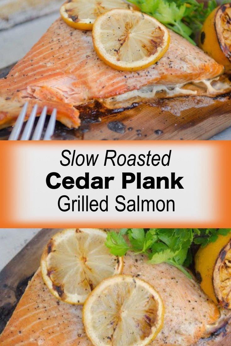 Slow Roasted Cedar Plank Grilled Salmon