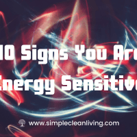 10 Signs You are Energy Sensitive