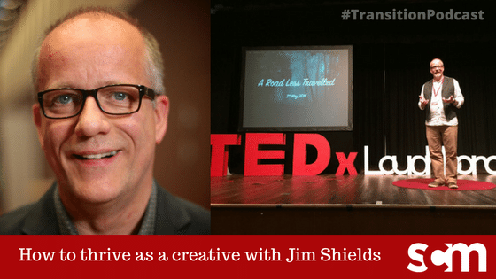 TRANSITIONS 008: How to thrive as a creative with Jim Shields
