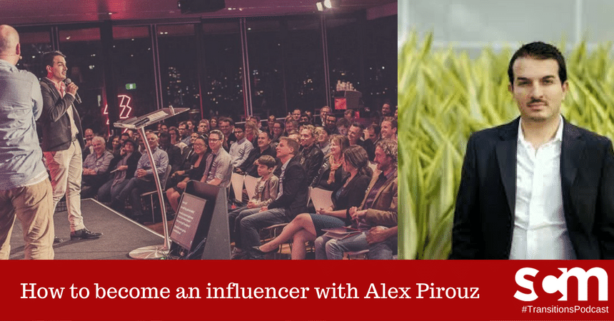 Transitions 013: How to become an influencer using LinkedIn with Alex Pirouz