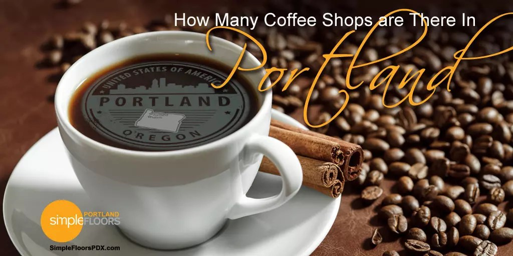 How Many Coffee Shops Are There In Portland?