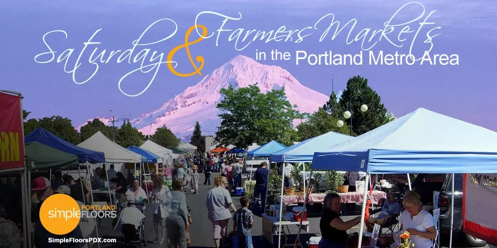 A complete list of Portland Metro Saturday Markets and Farmers Markets