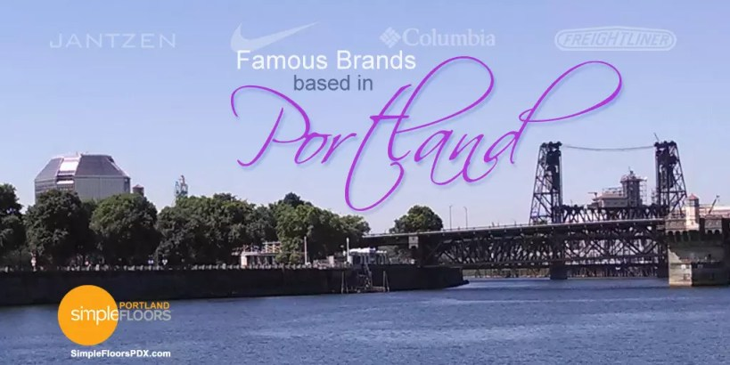 Famous Brands Based In Portland