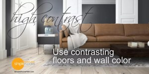 how to use contrast between hardwood floors and wall color