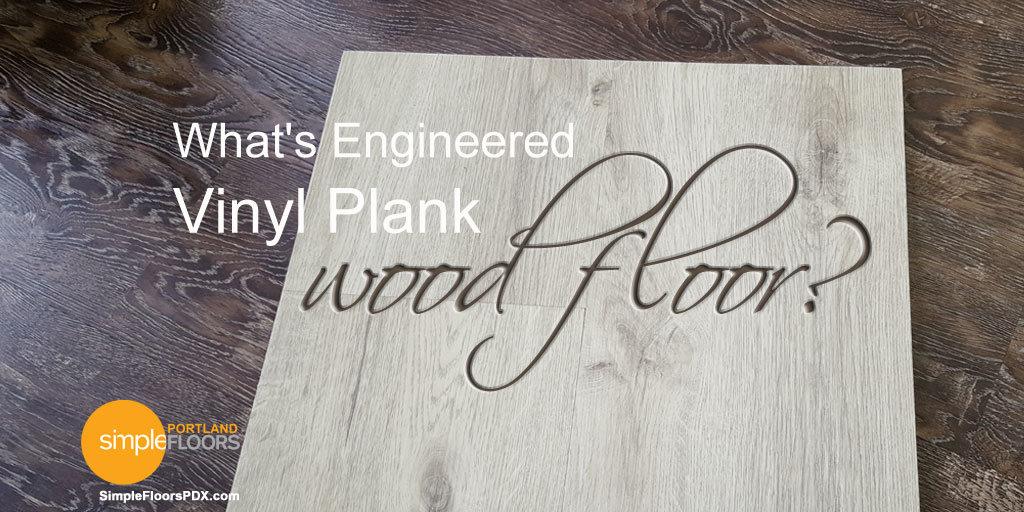 What is EVP Engineered Vinyl Plank wood flooring