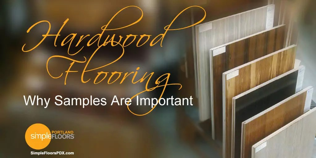 Hardwood Flooring Samples Are Important