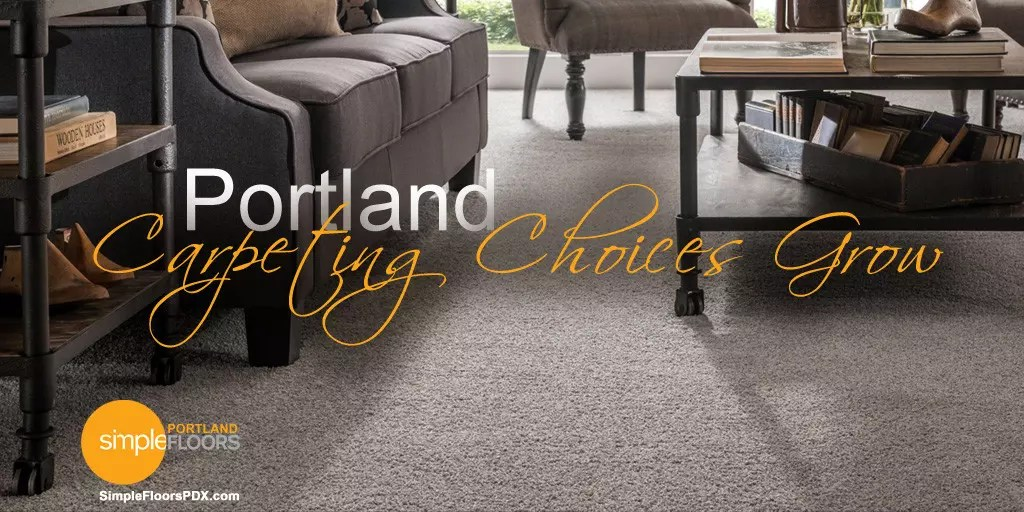 Portland Carpeting Choices Grow