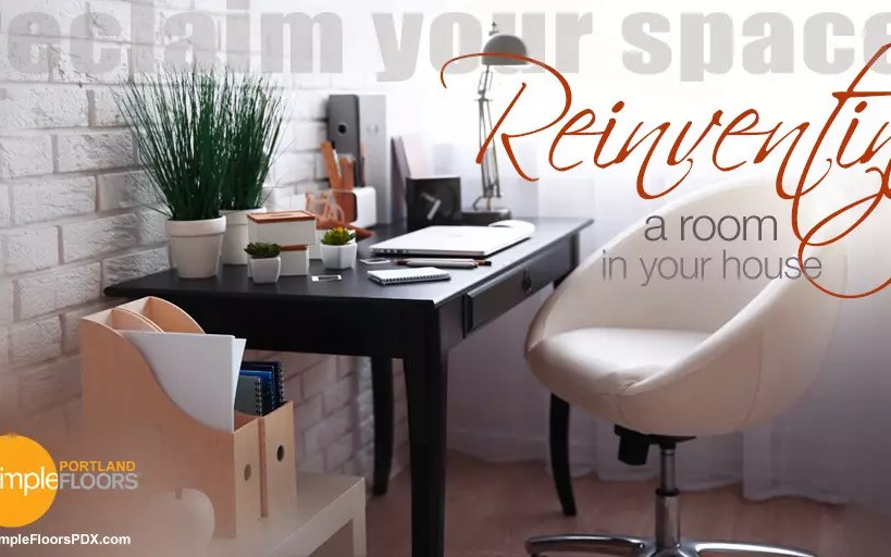 Reinventing A Room In Your House – Reclaiming Space