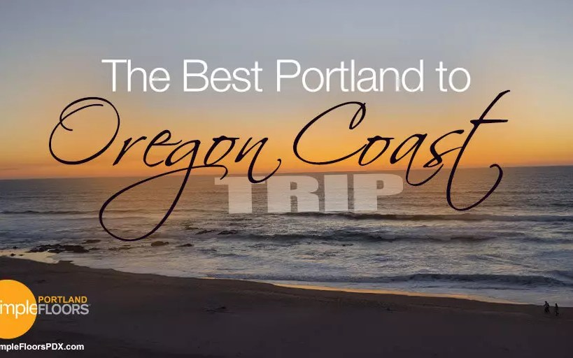 The Best Portland To Oregon Coast Trip