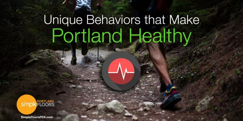 Portland Is Healthy – Unique PDX Behaviors