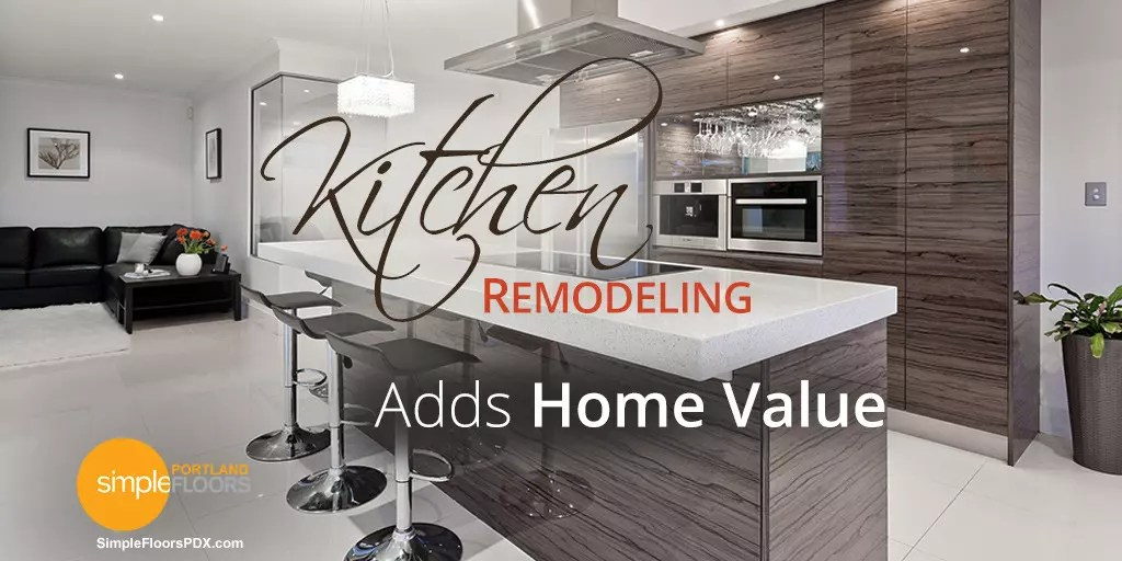 Remodeling Your Kitchen Adds Home Value