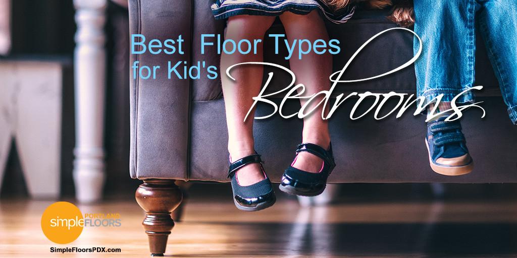 Best Floor Types For Kid's Bedrooms