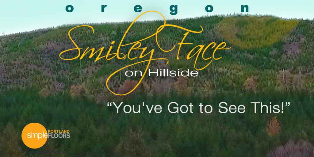 Huge Smiley Face On Oregon Hillside – You've Got To See