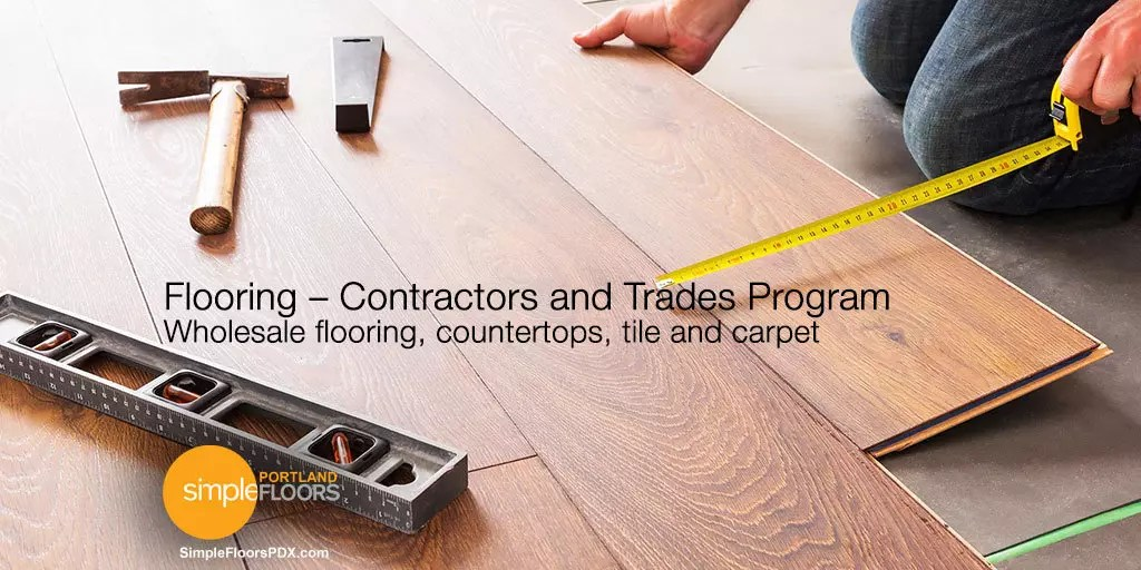 Contractor pricing for Portland Flooring, tile, carpet and countertops
