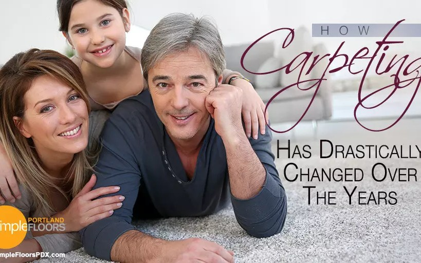 How Carpeting Has Drastically Changed Over The Years