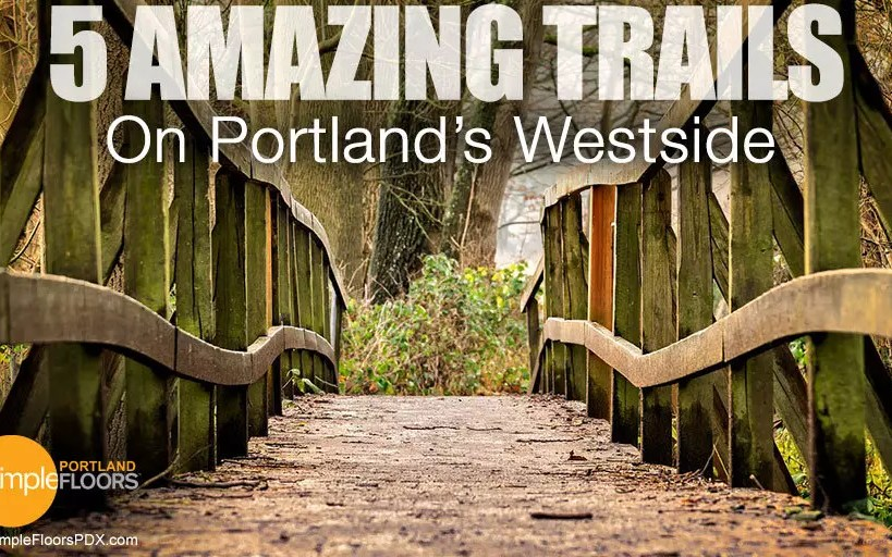 Portland's Westside: 5 Trails To Help You Reset