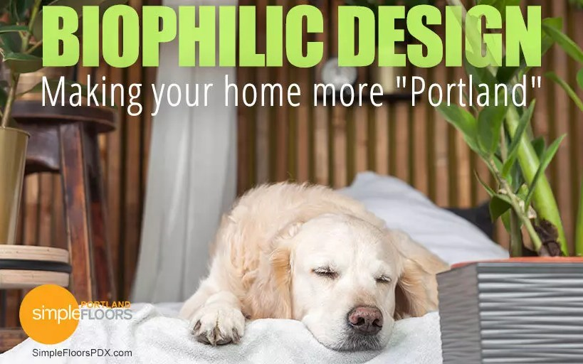 Make Your Home More Portland With Biophilic Design