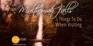 Things to do at Multnomah Falls in Oregon